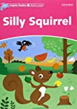 Dolphin Readers Starter. Silly Squirrel