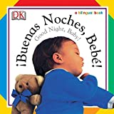 Buenas Noches, Bebe! / Good Night, Baby! (Soft-To-Touch Books)