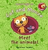 Cat and Mouse: Meet the animals! (Primeros Lectores (1-5 Años) - Cat And...